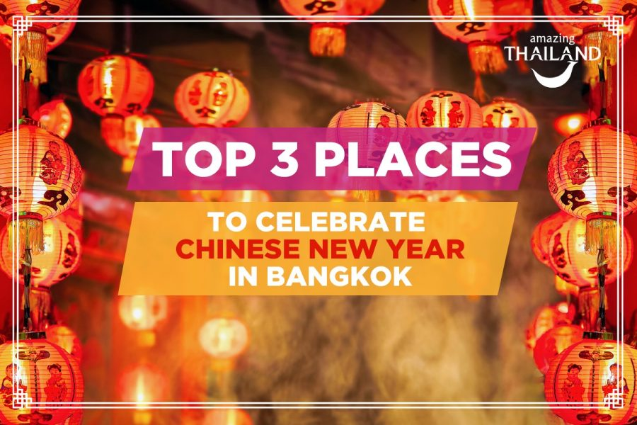 3 places to celebrate Chinese New Year in Bangkok!